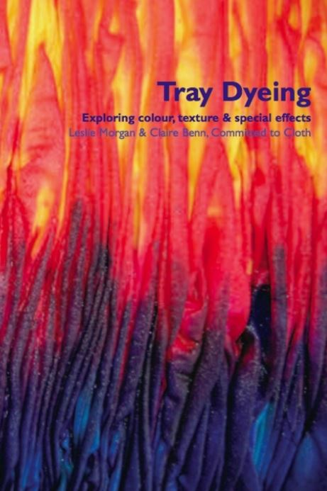 Tray Dyeing by Leslie Morgan and Claire Benn