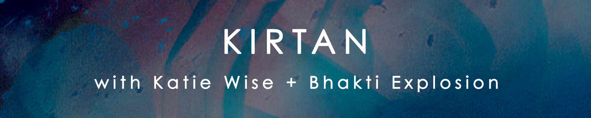 KirtanKatieWise+BhaktiExplosion_EventBanner.jpg