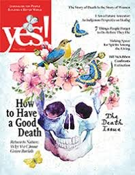Read Sarah's article   The Story of Death is the Story of Women   in the current issue of Yes! Magazine.