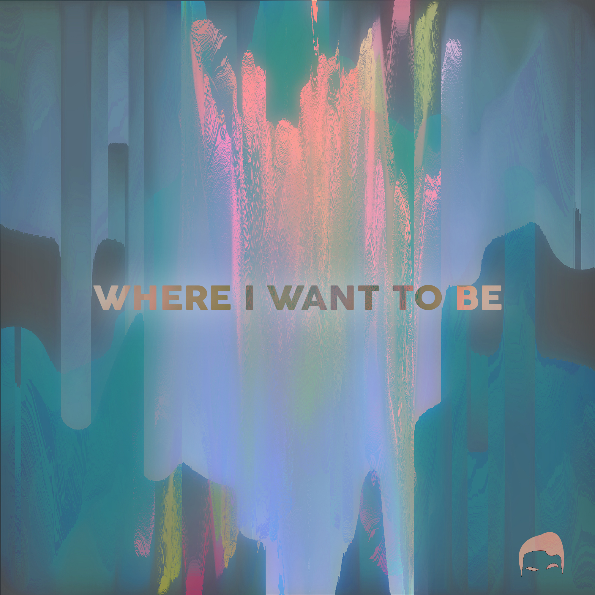 WHERE I WANT TO BE - EP - LISTEN HERE