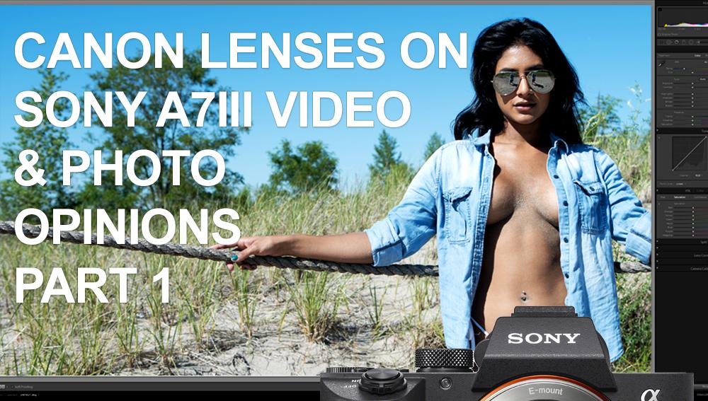 Vlog96 - Sony A7III With Canon lenses test Jisel Lynn Video test pt1-tn.jpg