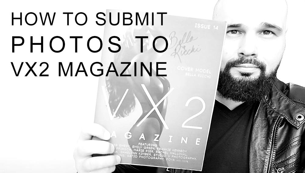 vlog91- How to submit photos to vx2 magazine.jpg