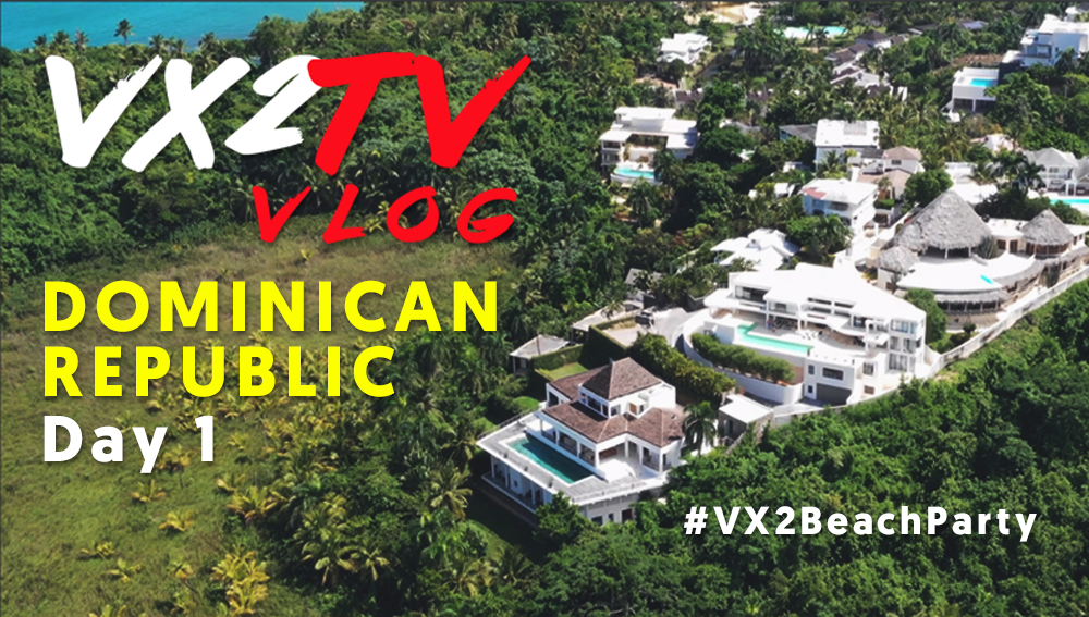 VX2TV Vlog 1 - Dominican Republic Day 1 + Photo shoot with Molly Rennick