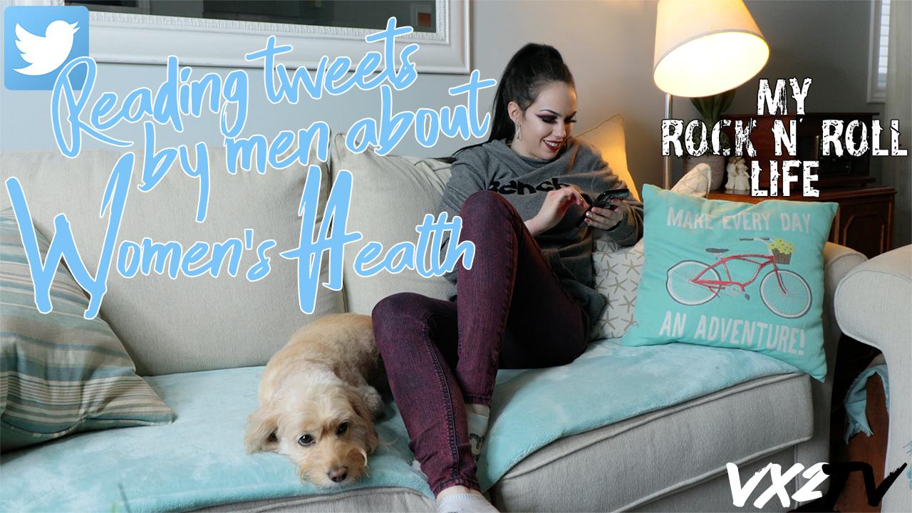 MY ROCK N ROLL LIFE - READING TWEETS BY MEN ABOUT WOMEN'S HEALTH [VX2TV 4K].jpg