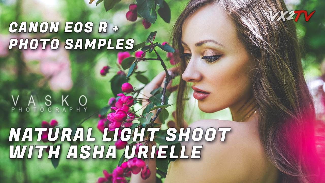 Content Creator # - Natural Light Shoot with Vasko Photography and Asha Urielle VX2TV Vasko Obscura EOS R.jpg