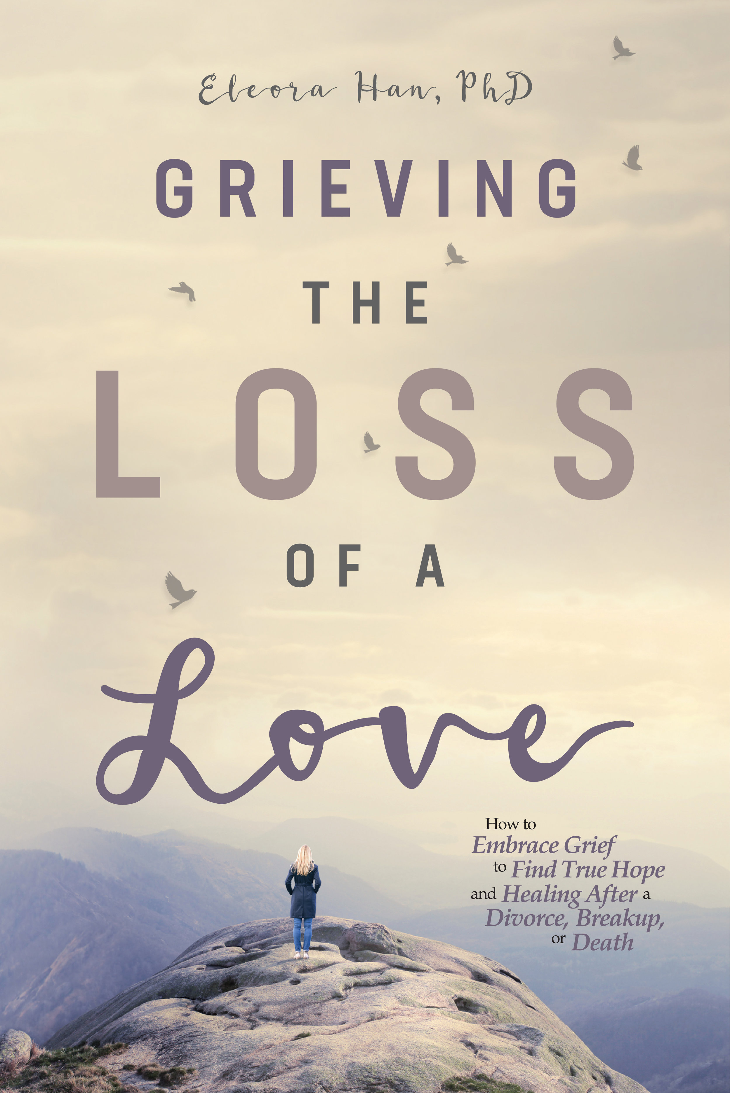 Grieving the Loss of a Love Eleora Han