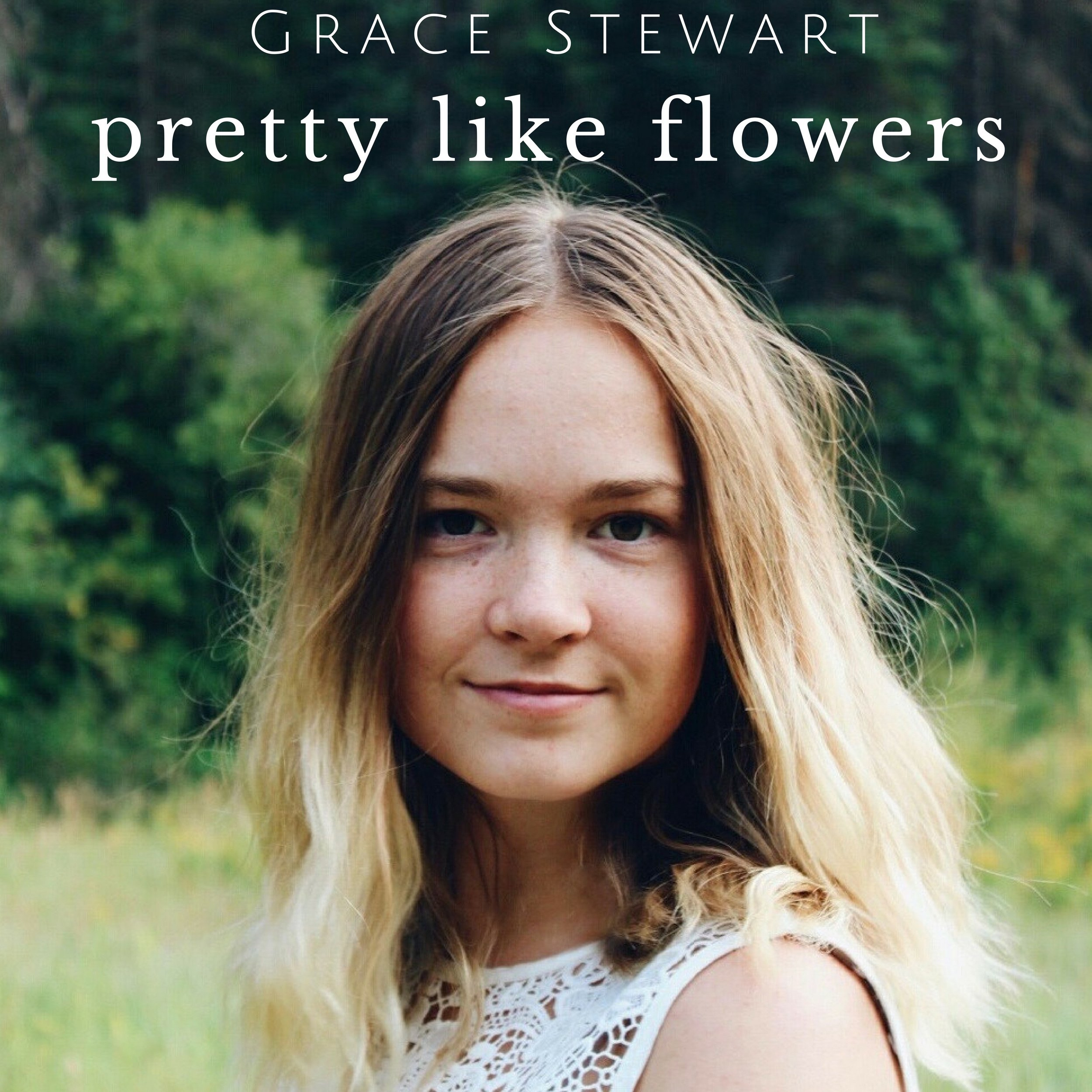 Grace Stewart - Pretty Like Flowers