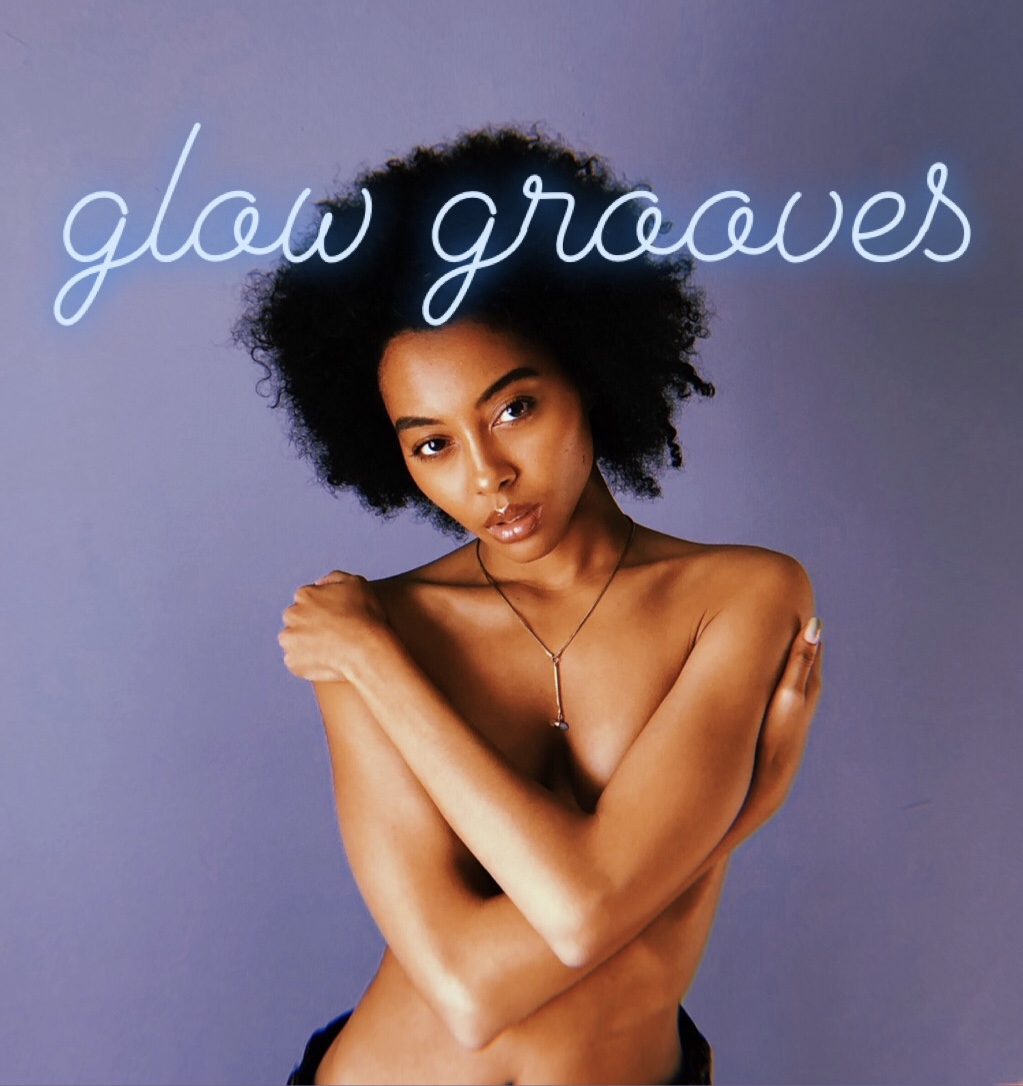 GLOW GROOVES - LET'S GET SUMMER STARTED WITH SOME NEW TUNES AND OLD GROOVES TO REMINISCE OF THE PAST OR AS I LIKE TO CALL IT