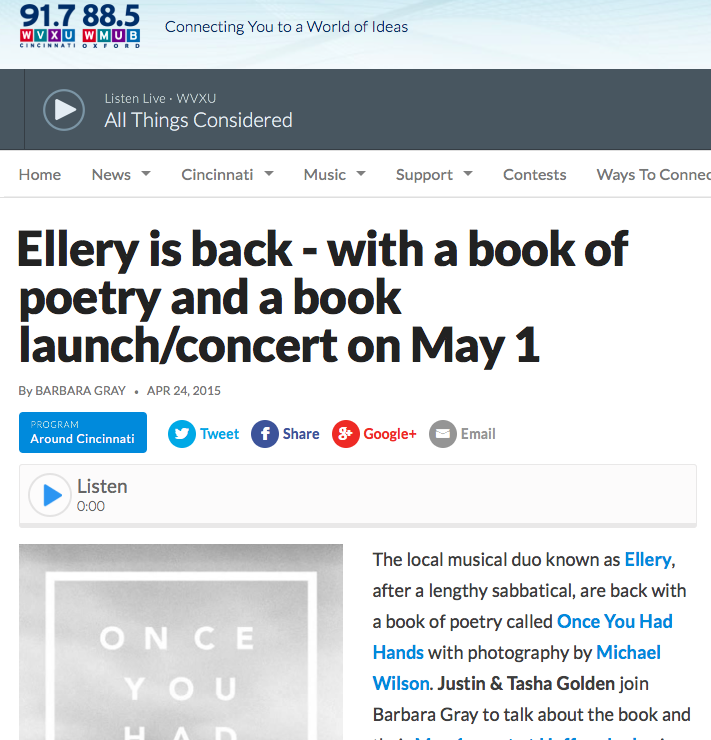 WVXU, Poetry, & Ellery - Ellery stopped by WVXU's studios when Once You Had Hands came out, to talk about the new book, play some songs, and promote their book/music release show. You can hear the interview here.
