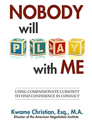 Kwame Christian, Esq., M.A. is an attorney, mediator, and author of the new book, Nobody will Play with Me. When he's not traveling the country teaching professionals the art of negotiation and conflict management, he loves spending time with his wife, Dr. Whitney Christian, and son, Kai Christian. -