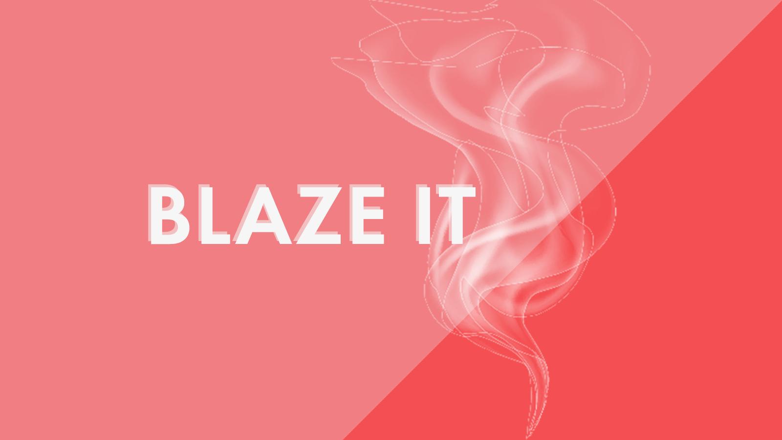 blaze it.png
