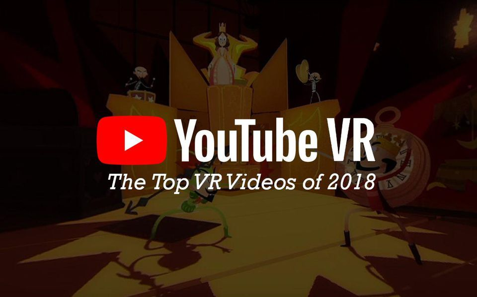 The Top 15 YouTube VR Videos Of 2018