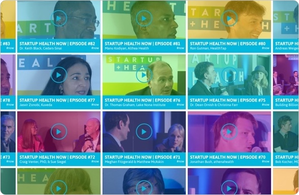 StartUp Health NOW, a Weekly Web Show, Launches Featuring Health Transformers and Changemakers - August 2014