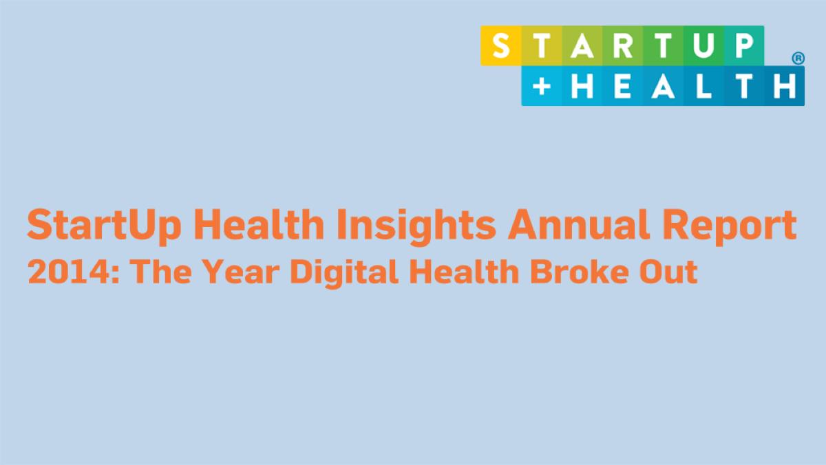 2014 Report: The Year Digital Health Broke Out - Dec. 23, 2014