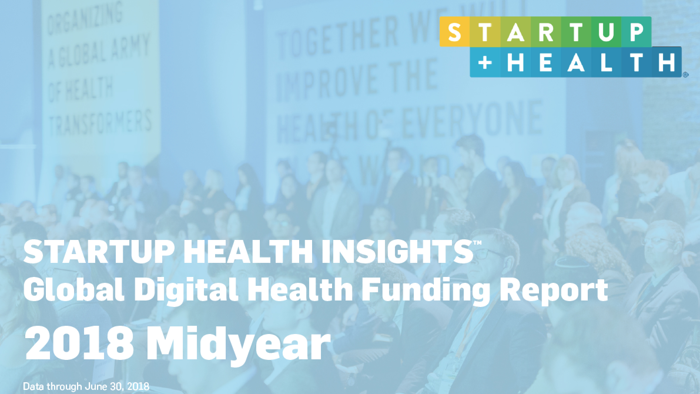 StartUp Health Insights 2018 Midyear Funding Report