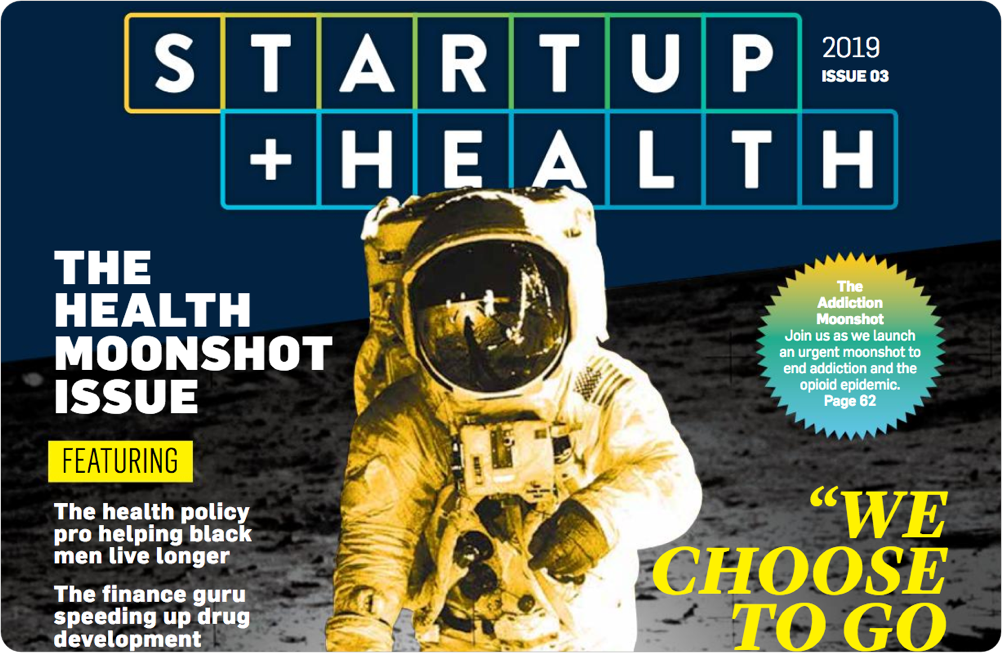 """""""We Choose to Go to the Moon"""" — StartUp Health Magazine's Health Moonshot Issue Launches - January 2019"""