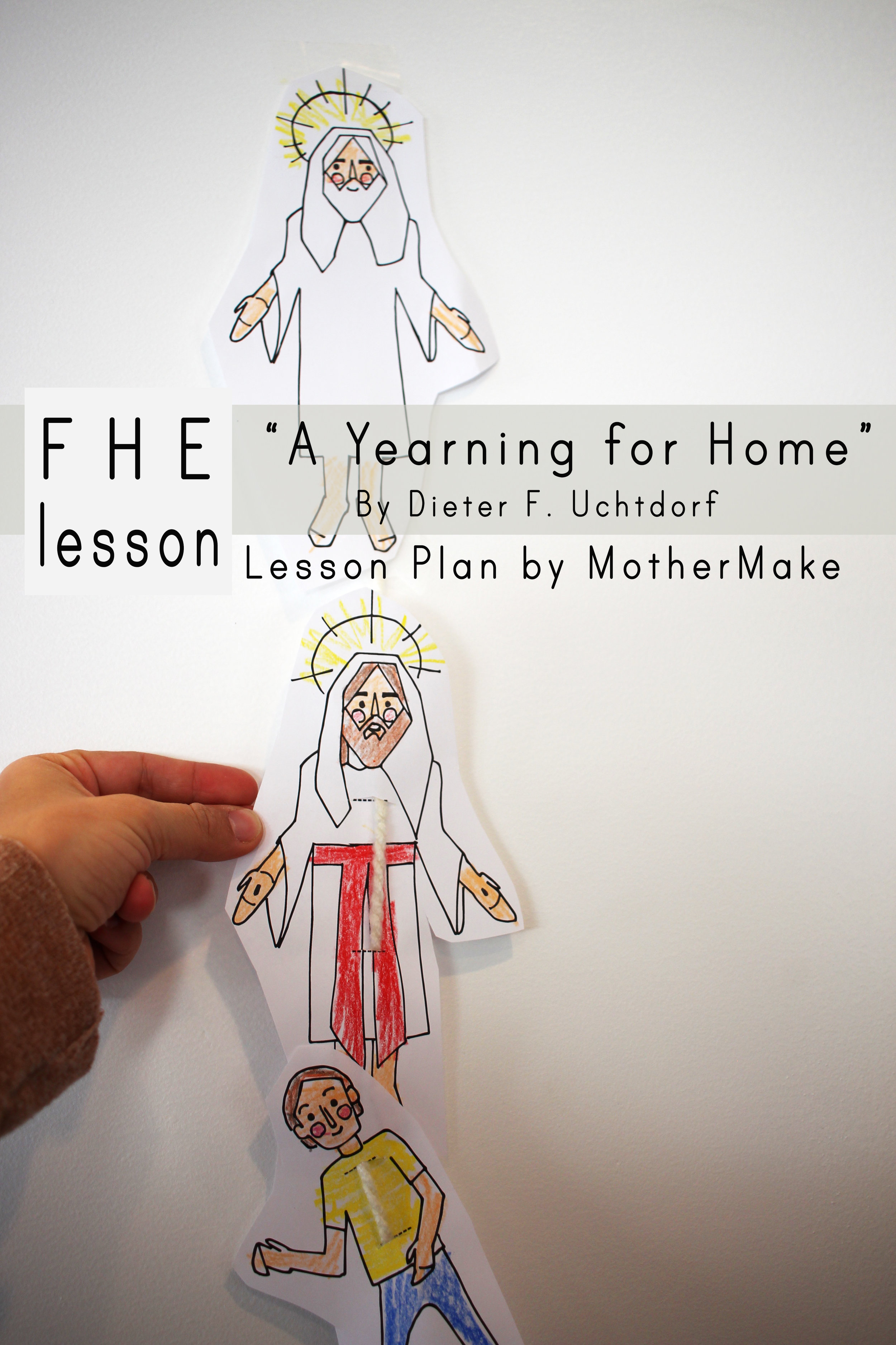 """FHE lesson Plan """"A Yearning for Home"""" by Dieter F. Uchtodorf"""