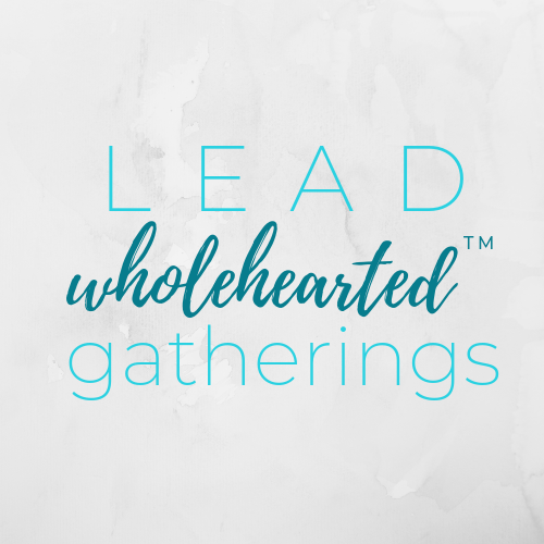 Lead Wholehearted Gatherings.png