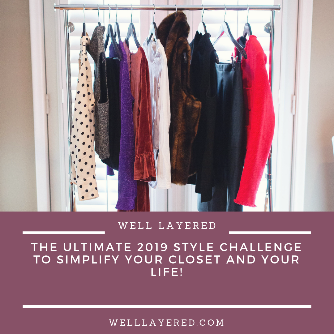 2019 style challenge closet challenge wardrobe challenge 2019 style inspiration well layered minneapolis personal stylist personal style tips how to dress in 2019.png