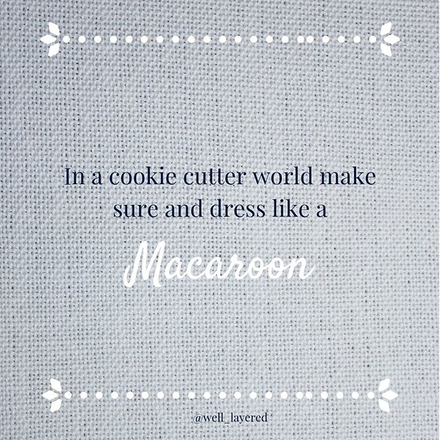 Because macaroons are special...and so are you.  You are deserving of looking and feeling your best everyday...and wearing clothes that make you feel (beautiful, strong, girly, athletic, colorful, playful, awesome, badass, or any other emotion that you want to feel) and you are worth it.