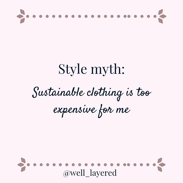 Ok, I'll get real with you: clothing that is made sustainably and ethically has a higher price tag * Building a sustainable wardrobe doesn't happen overnight.  I'm very much still in the process of building my most sustainable wardrobe...and I have been for a long time. * I've just recently started buying more sustainable and ethical clothing pieces when I can, but there is so much more to the process than just buying from these brands...because they are in fact, more expensive than we are used to * We've been conditioned to think that clothes should be readily available, super inexpensive and completely disposable.  This is why buying specific brands isn't where I suggest people start when dressing and shopping sustainably. * So what's the first step in the process?  Good news: it will literally cost you nothing! * Take immaculate care of and give love to the things you already own!  Wash things properly and mend items when they are broken or worn out.  Wearing things a minimum of #30wears (and only buying items you think you can wear at least that many times, no matter where you are buying them or what your budget is) is the perfect way to start dressing more sustainably! * Tag your stylish bestie here who you'd live to take the #30wears challenge with!