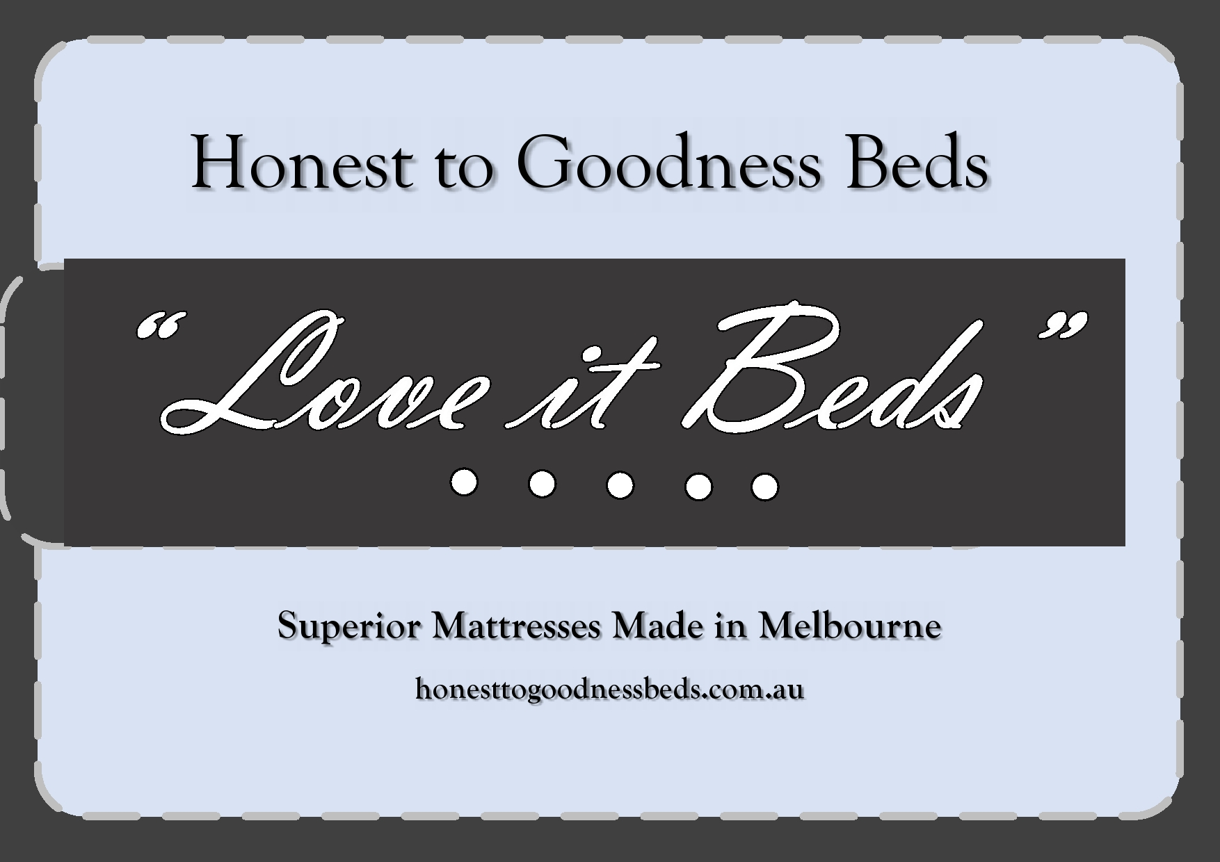 Honest To Goodness Beds