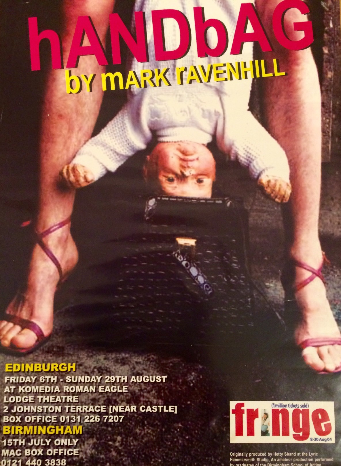 I DIRECTED AND PRODUCED hANDbAG FOR THE EDINBURGH FESTIVAL 2004. ThreeWeeks in Edinburgh:5 stars