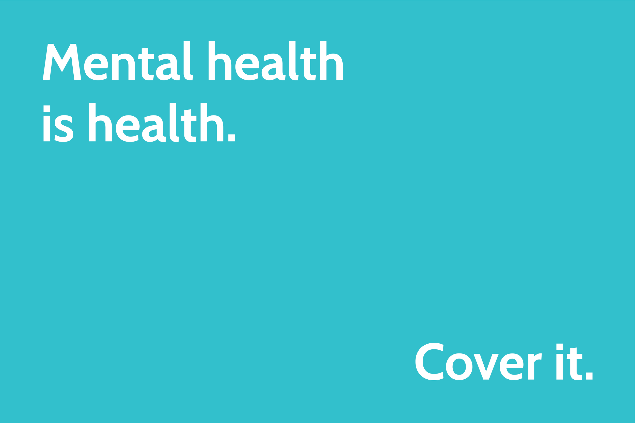 Mental health is health. Cover it.png