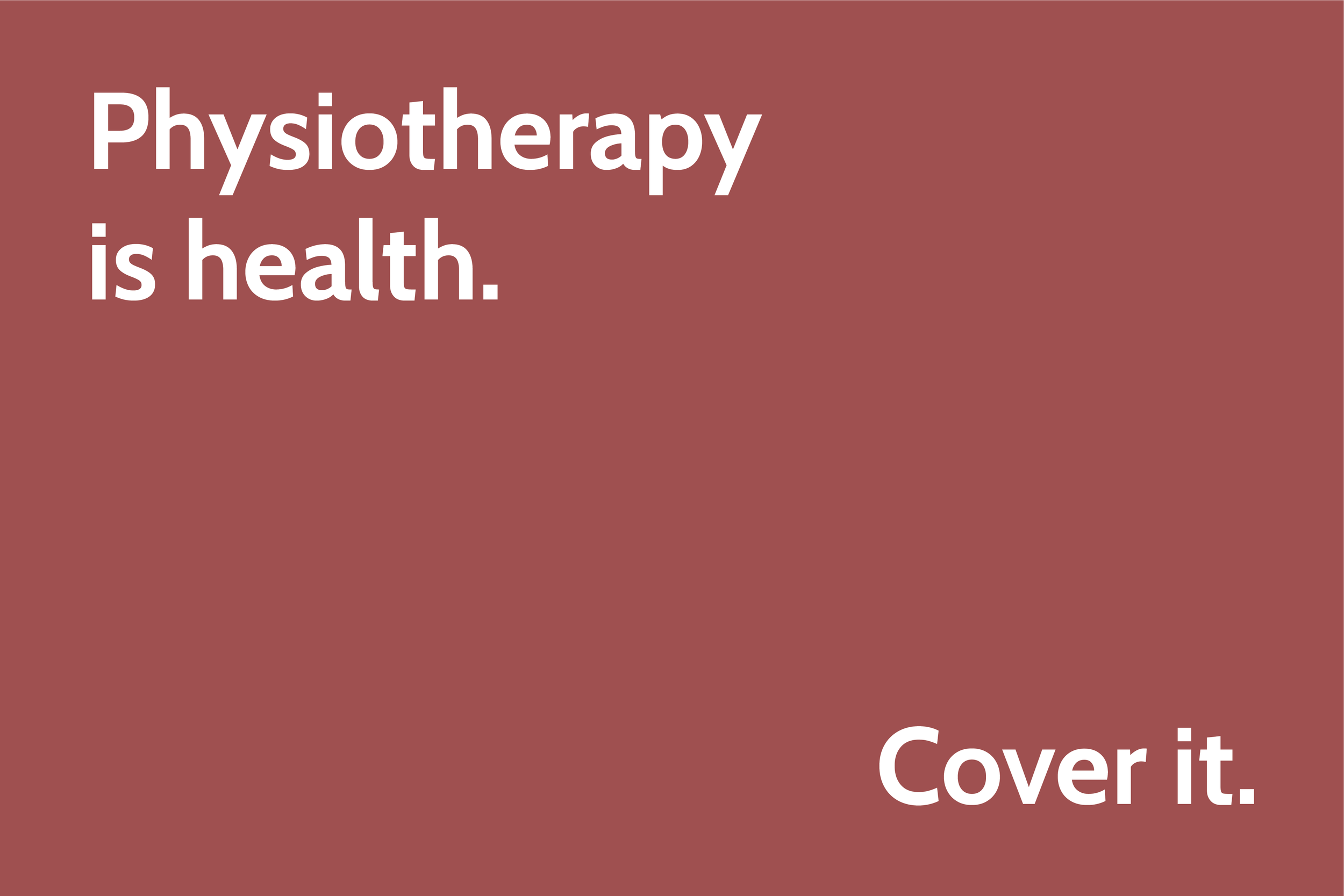 Physiotherapy is health. Cover it.png