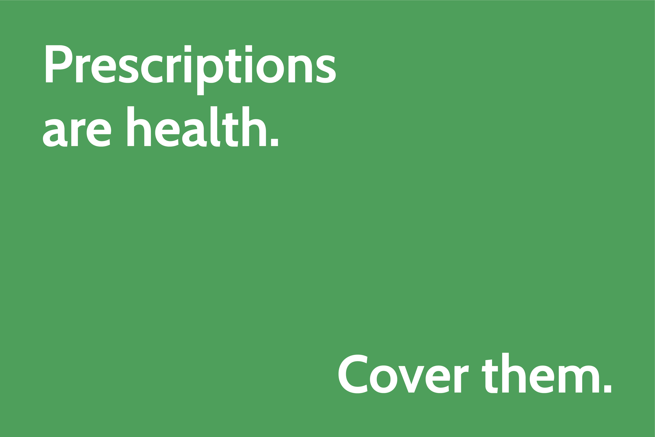 Prescriptions are health. Cover them..png