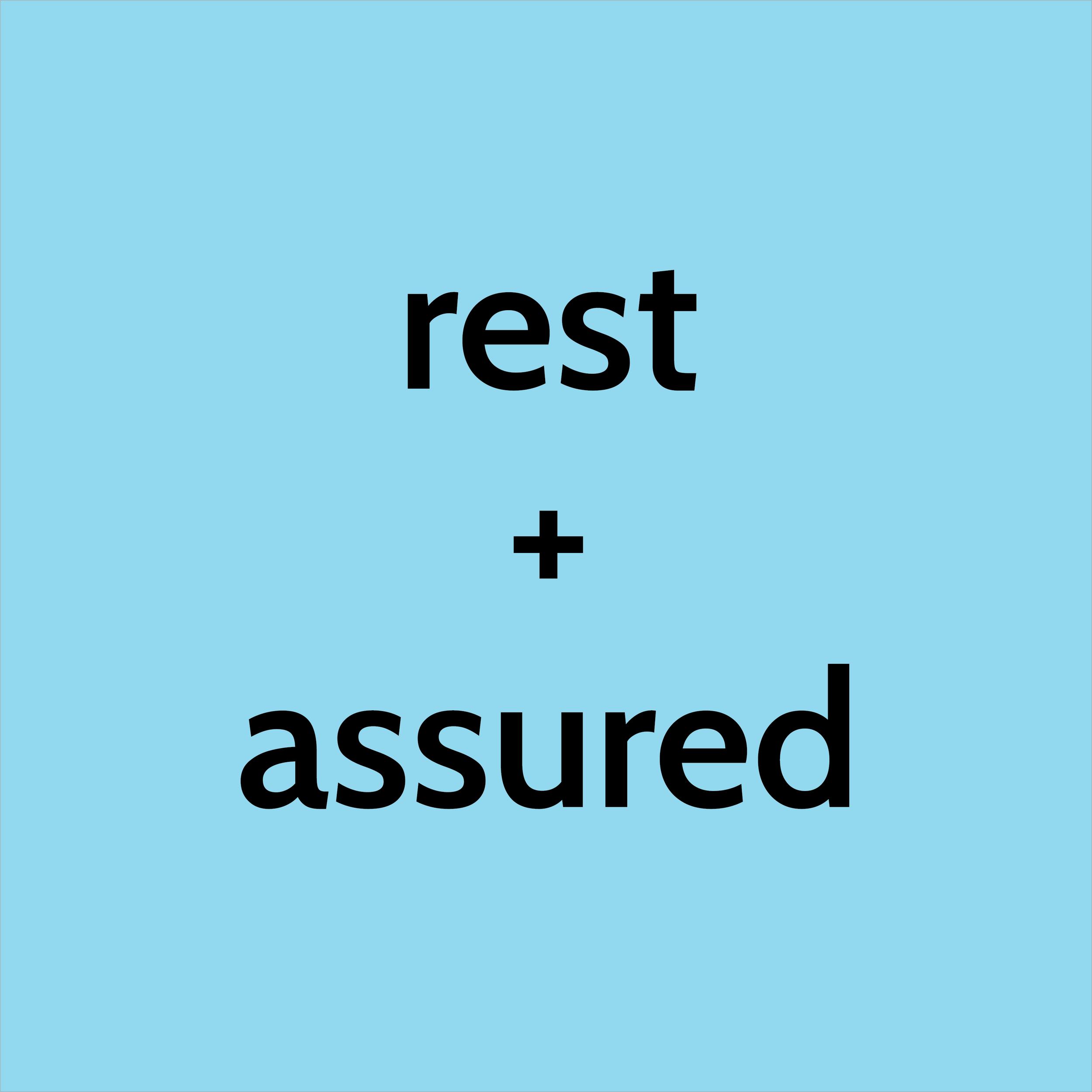 2019.07.17 rest + assured.png