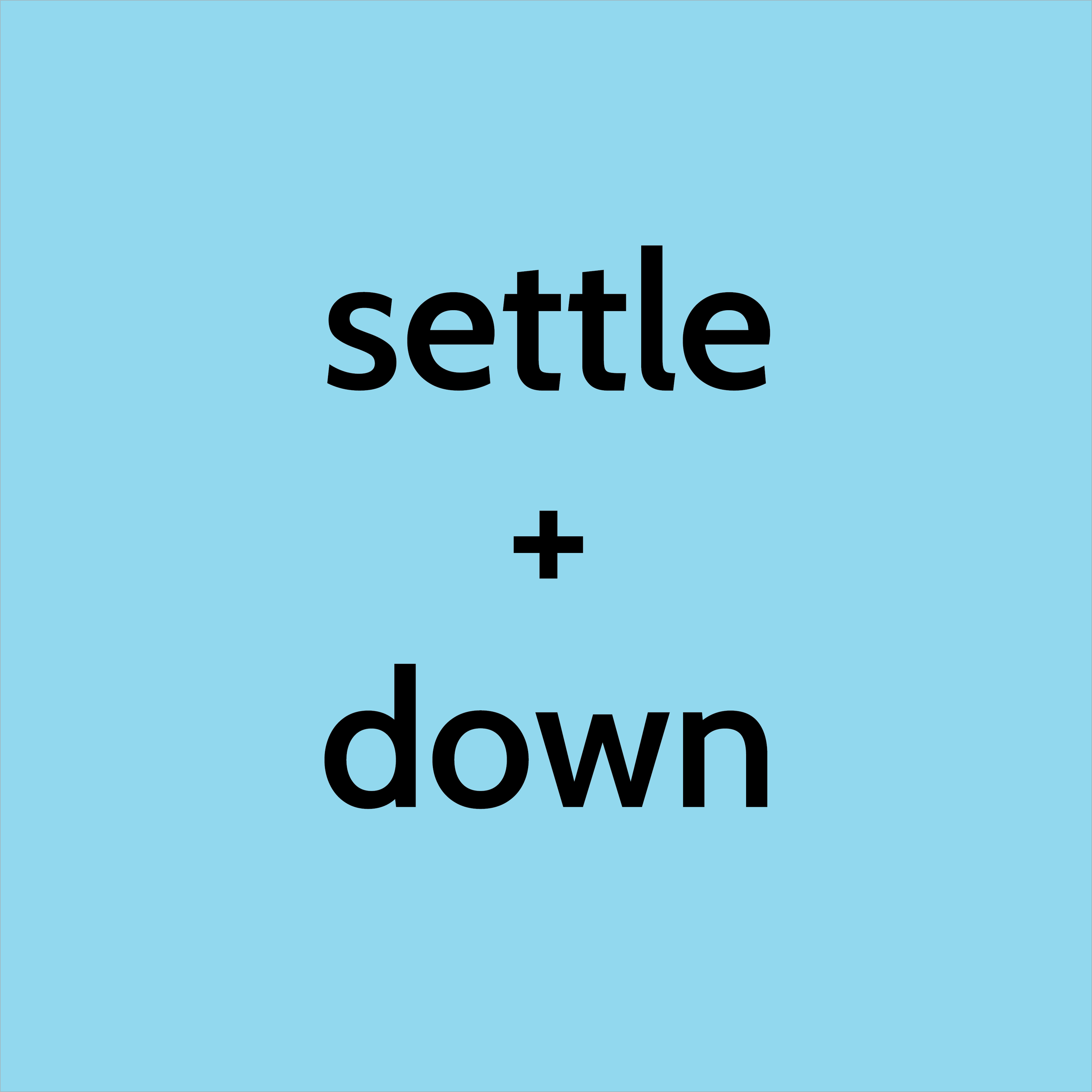 2019.07.28 settle + down.png