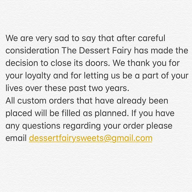 We will miss you all greatly! Don't forget that this does NOT affect any custom orders that have already been placed. #thedessertfairy