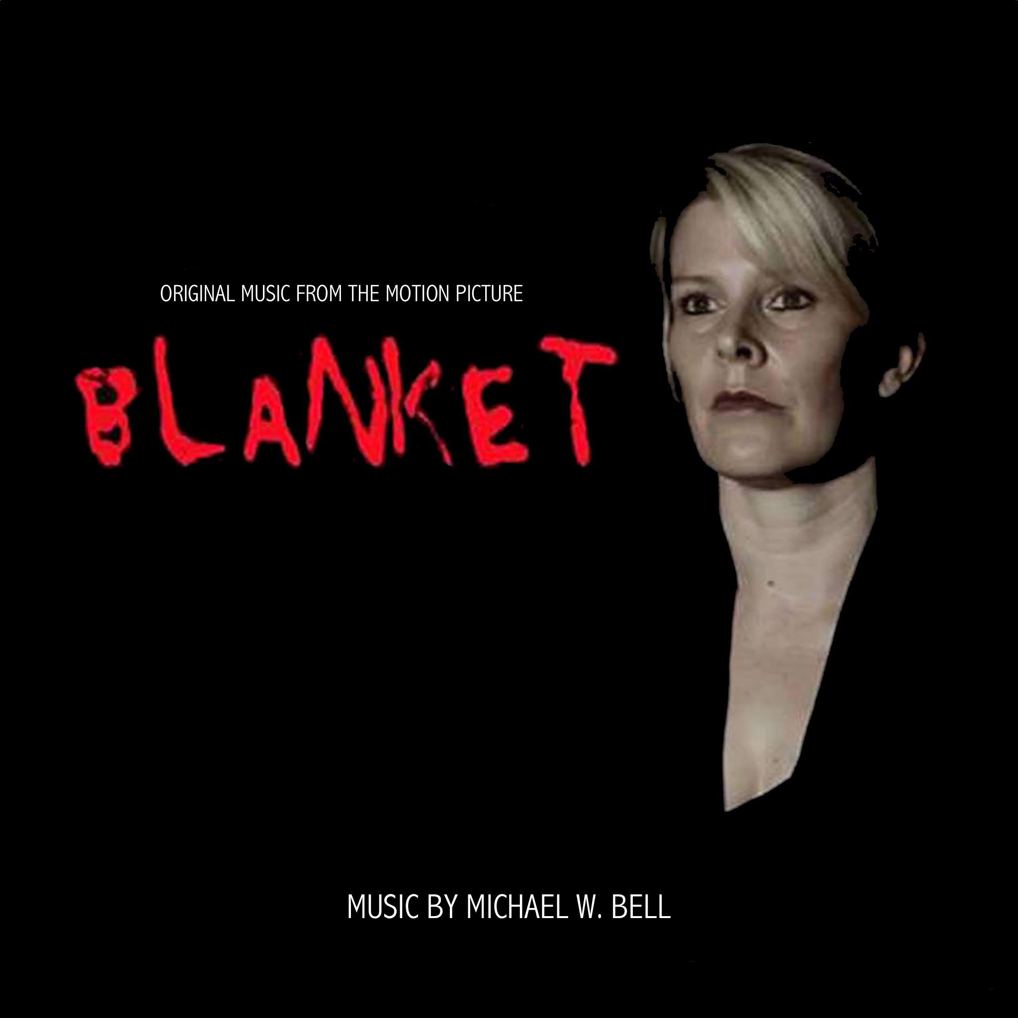 MICHAEL W. BELLBlanket (Original Motion Picture Score) - AEP0006 - LPGenre: Film ScoreReleased: 11.05.2016