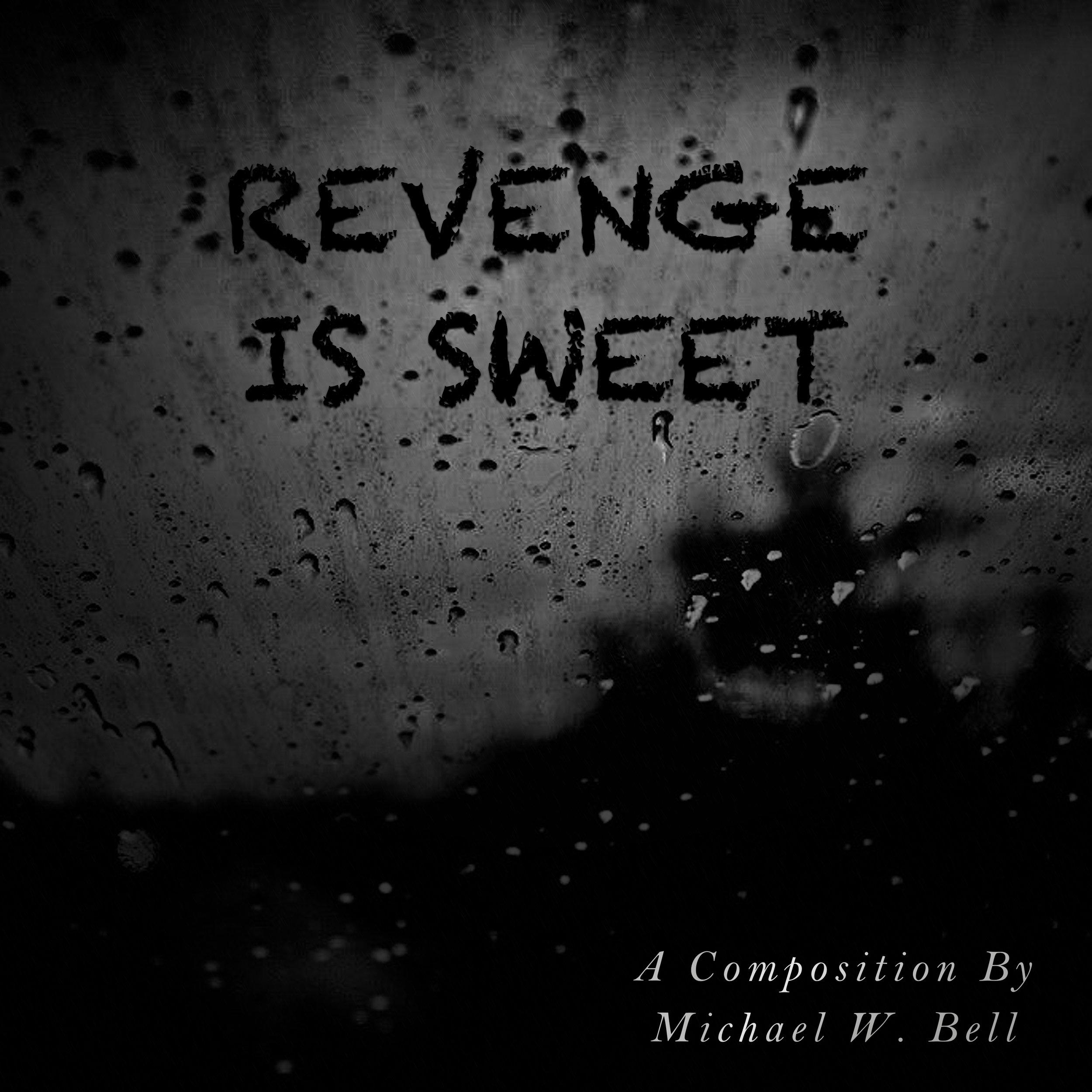 MICHAEL W. BELLRevenge is Sweet - AEP0012 - SingleGenre: Film ScoreReleased: 04.07.2019