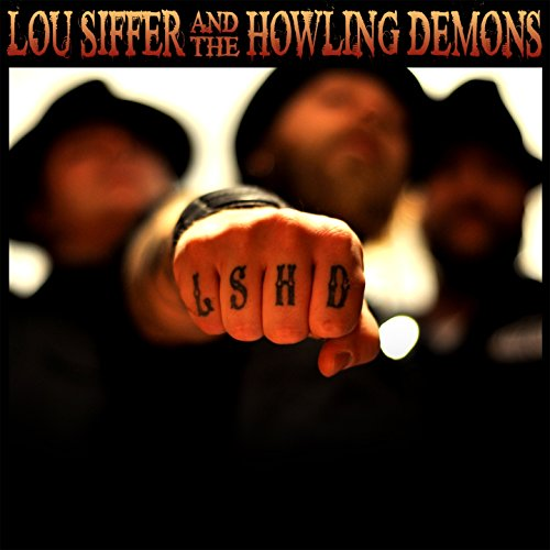 Lou Siffer and the Howling Demons - LSHD