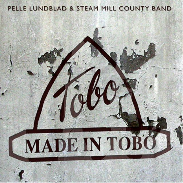 Peppe Lundblad & Steam Mill Country Band - Made in Tobo