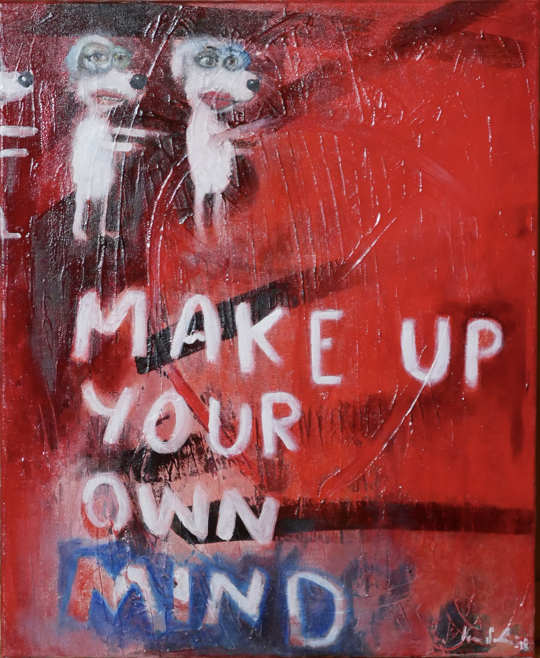 """""""Make up your own mind"""" 2018"""