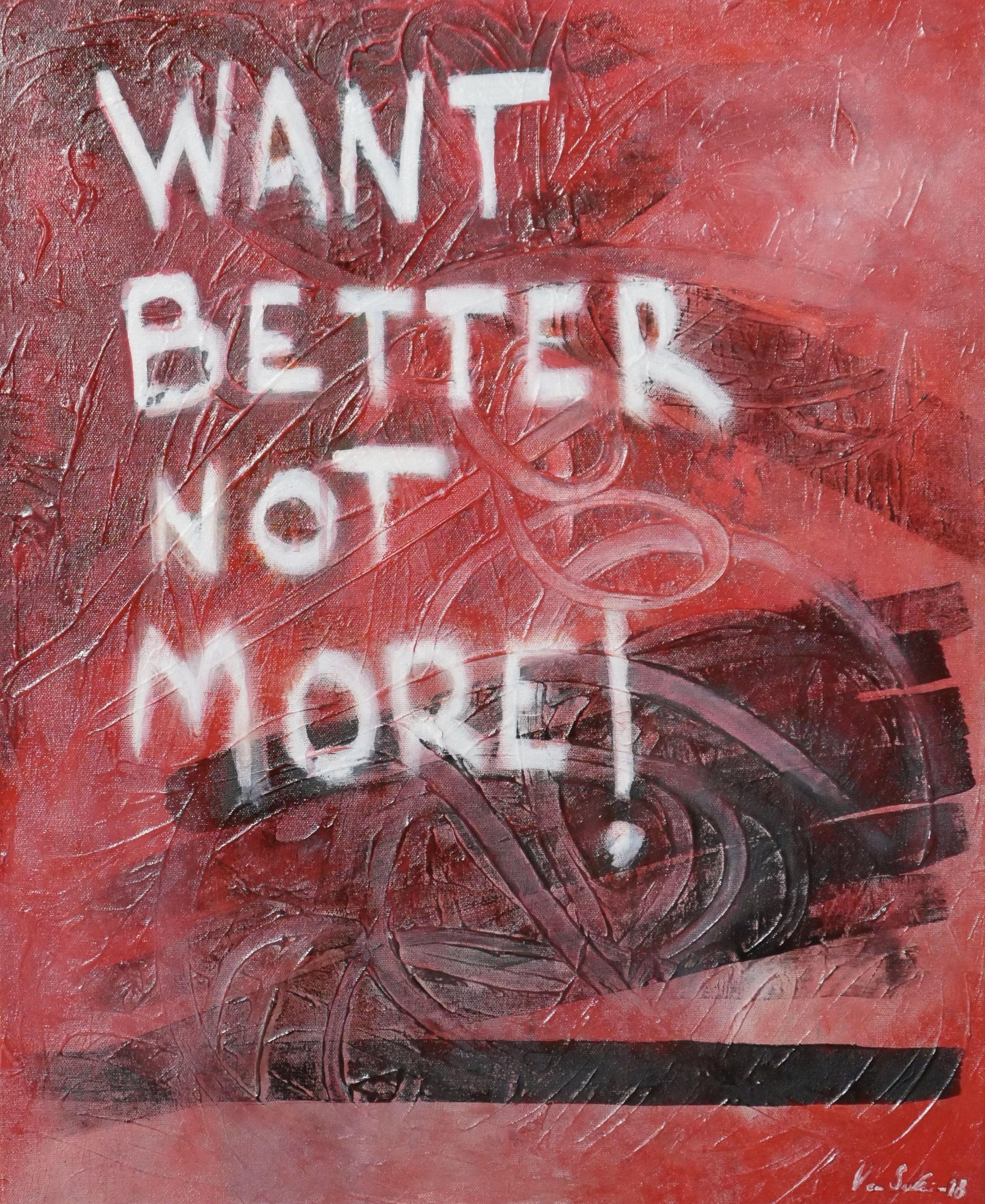 """""""Want better not more"""" 2018"""