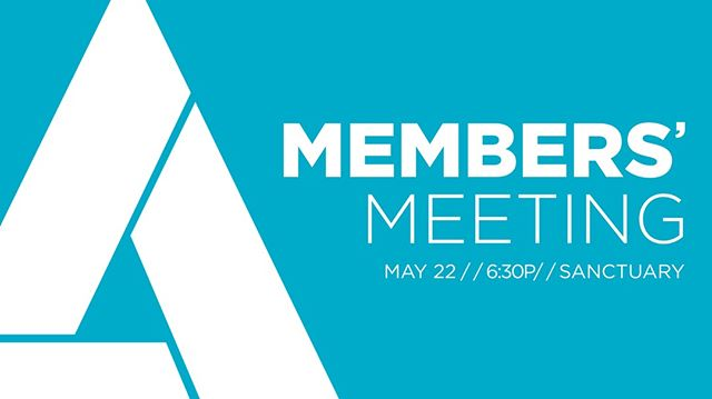 Join us on May 22nd in the Sanctuary Venue at 6:30 pm for our next Member's Meeting. Come fellowship and hear about what is happening at the church! #sentandsending