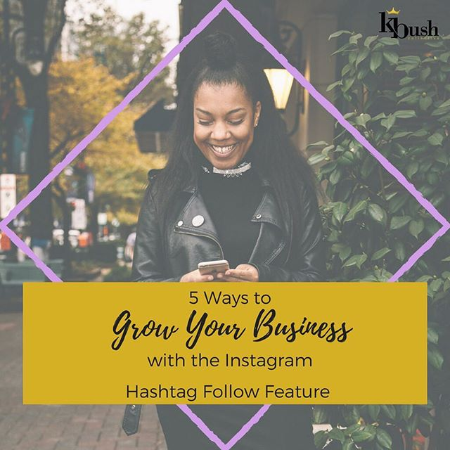 Have you heard? #Instagram has a new update! (Wait, wait....this one's actually good 😜) You can now follow #hashtags! 🙌🏾 ✨✨✨ #ClicklinkinBio to check out our new #blogpost on the top 5 ways to use the new #Instagramupdate to #growyourbusiness!👆🏾#socialmedia #kbushcollective