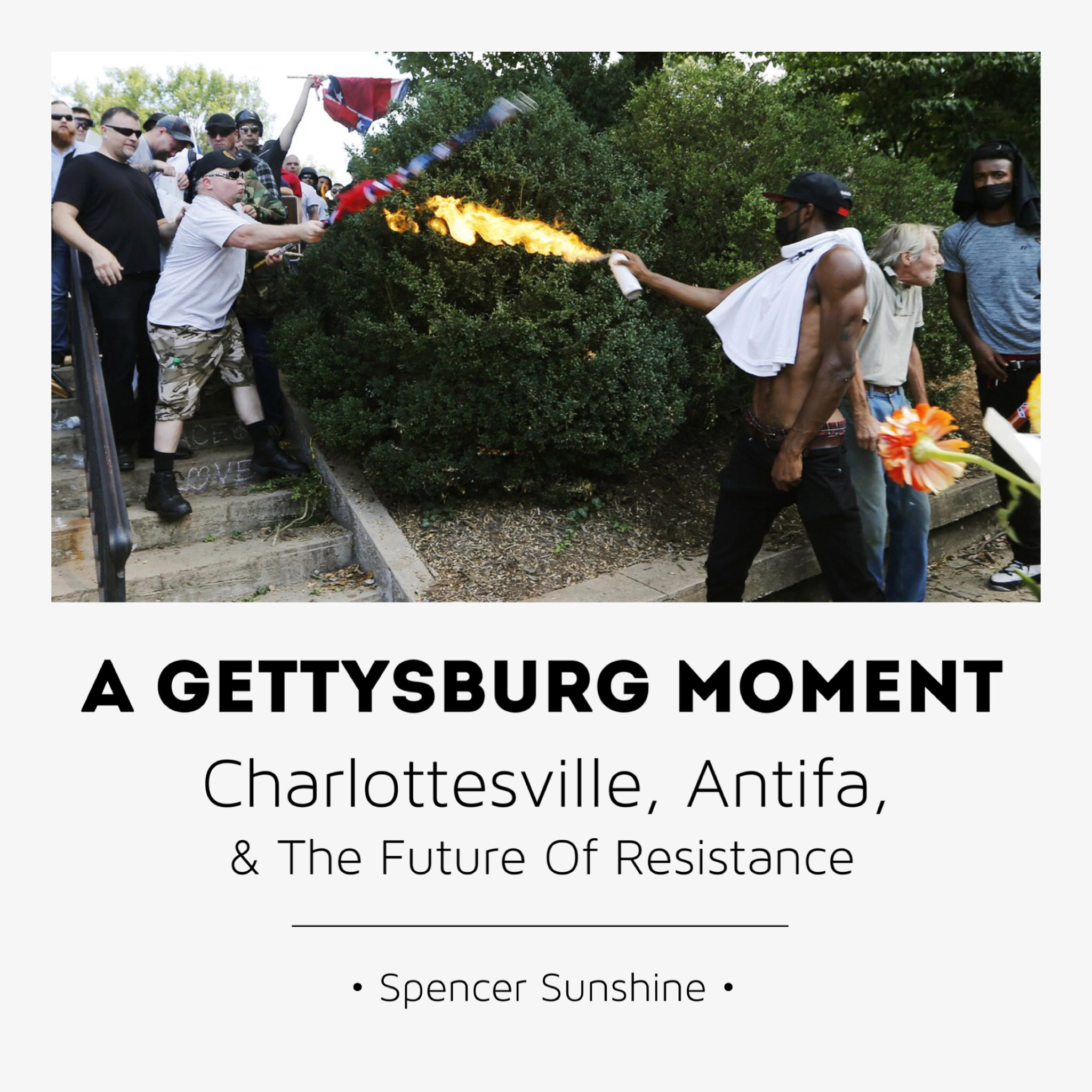#78 | A Gettysburg Moment: Charlottesville, Antifa, & The Future Of Resistance w/ Spencer Sunshine