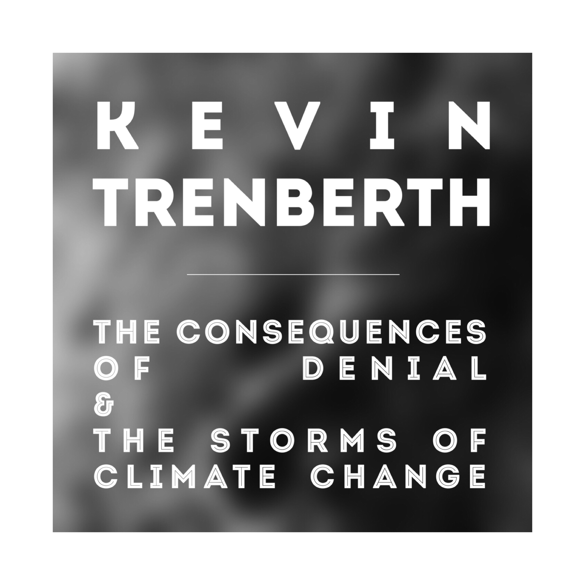 #79 | Kevin Trenberth: The Consequences Of Denial & The Storms Of Climate Change