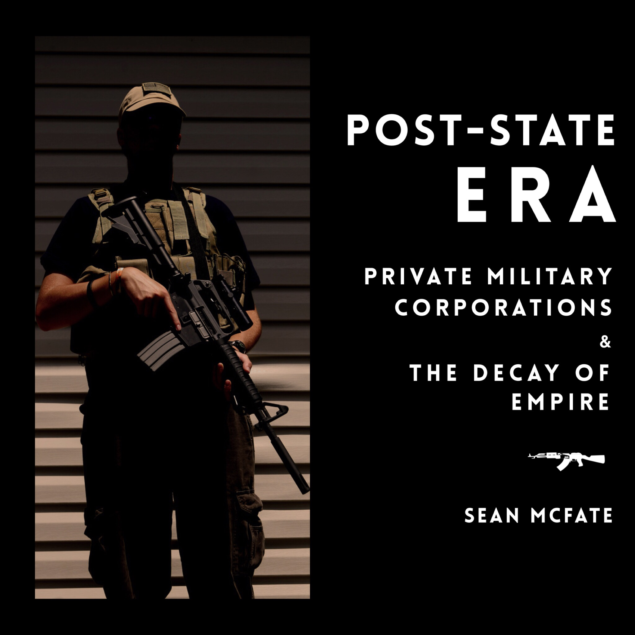 #82 | Post-State Era: Private Military Corporations & The Decay Of Empire w/ Sean McFate