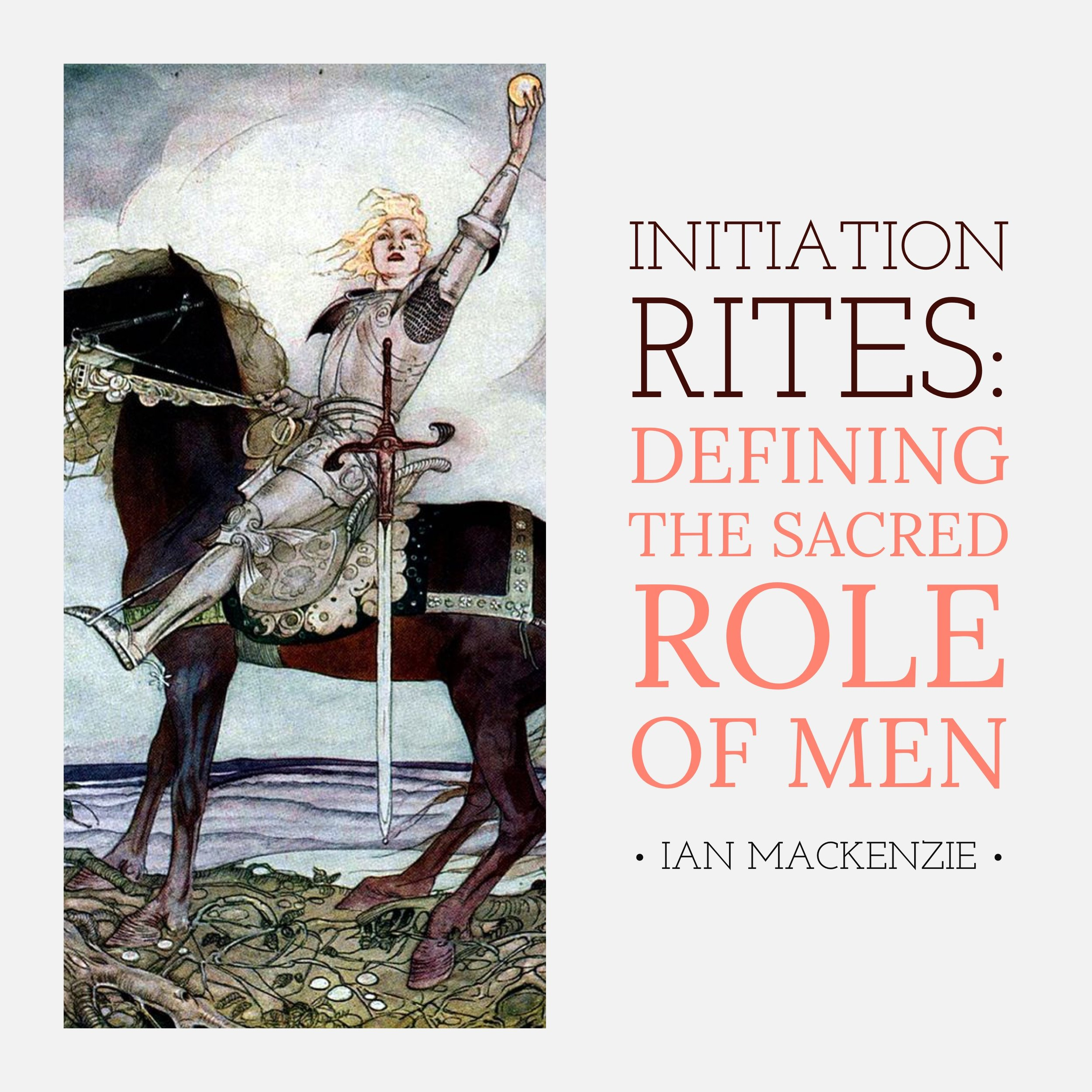 #90 | Initiation Rites: Defining The Sacred Role Of Men w/ Ian MacKenzie