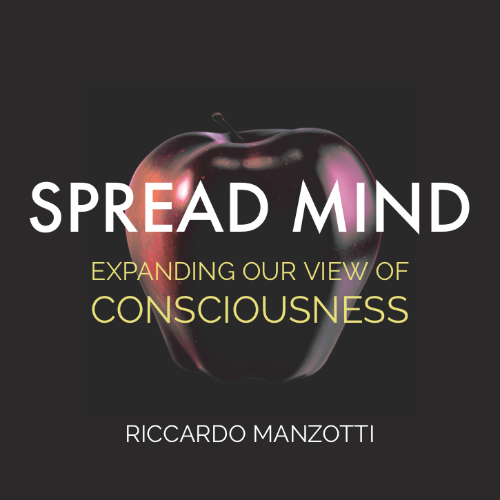 #92 | Spread Mind: Expanding Our View Of Consciousness w/ Riccardo Manzotti