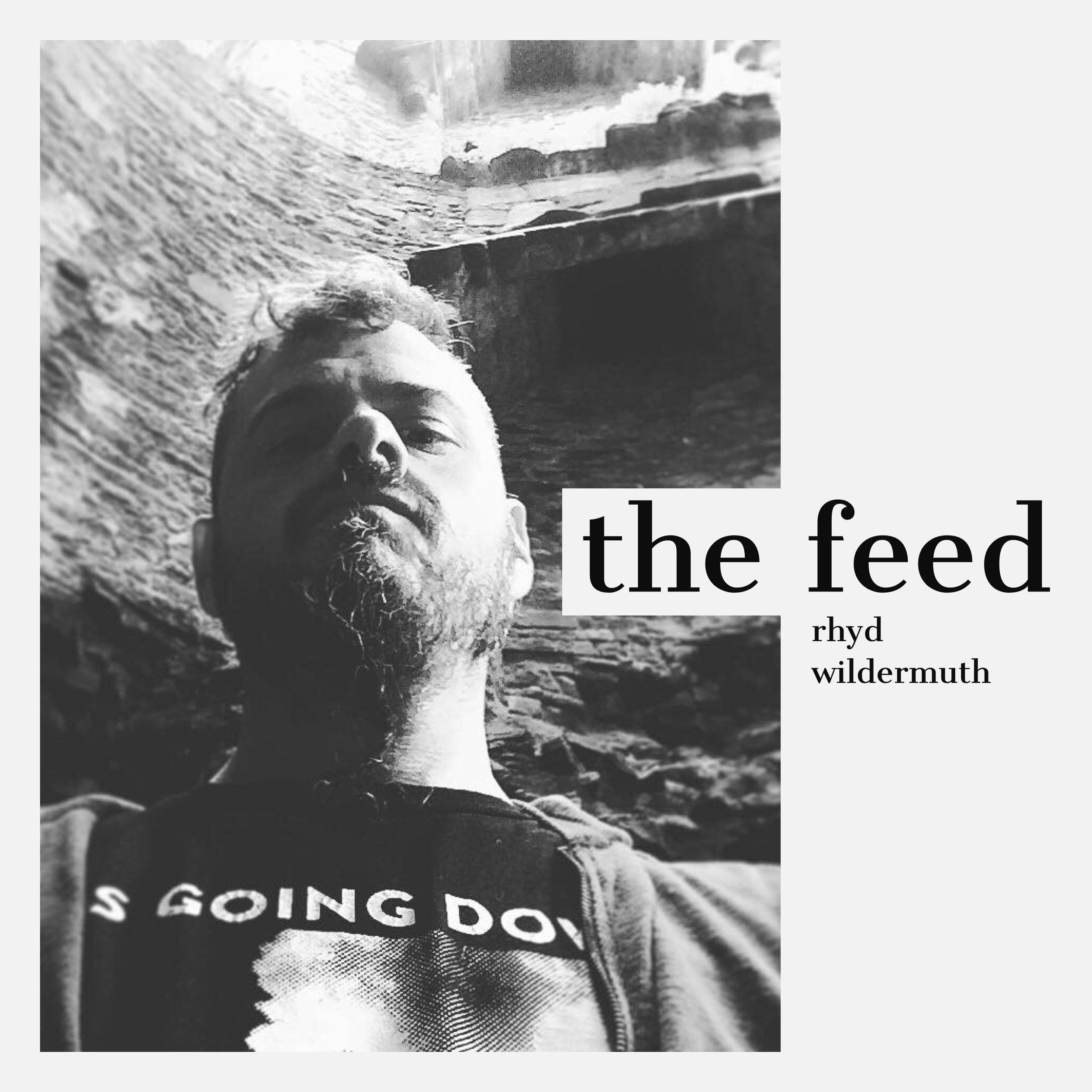 #111 | The Feed: Identity, Reduction, Liberation, Revolution w/ Rhyd Wildermuth