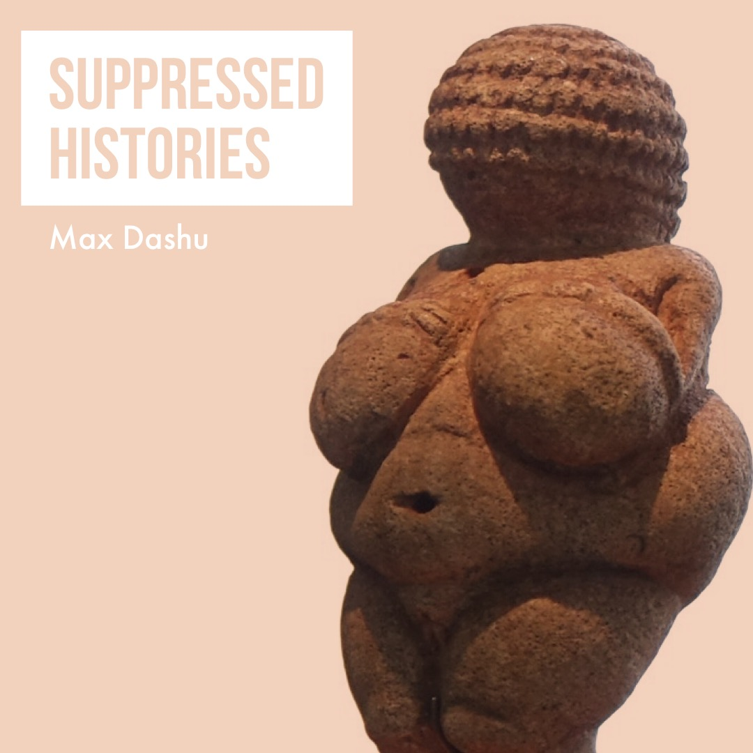 #114 | Suppressed Histories: Uncovering & Reclaiming What Has Been Lost w/ Max Dashu