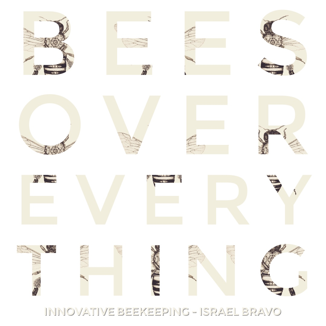 #117 | Bees Over Everything: Innovative Beekeeping w/ Israel Bravo