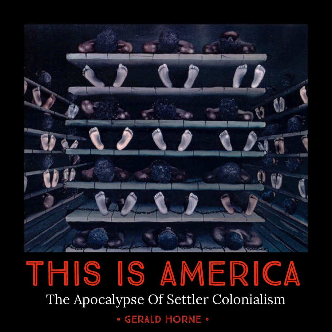 #120 | This Is America: The Apocalypse Of Settler Colonialism w/ Gerald Horne